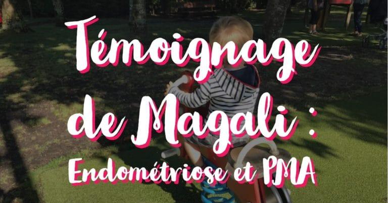 Témoignage de Magali : Endométriose et PMA