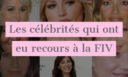 Les célébrités qui ont eu recours à la FIV