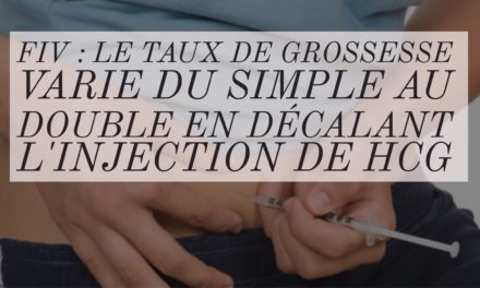 FIV: le taux de grossesse varie du simple au double en décalant l'injection de hCG