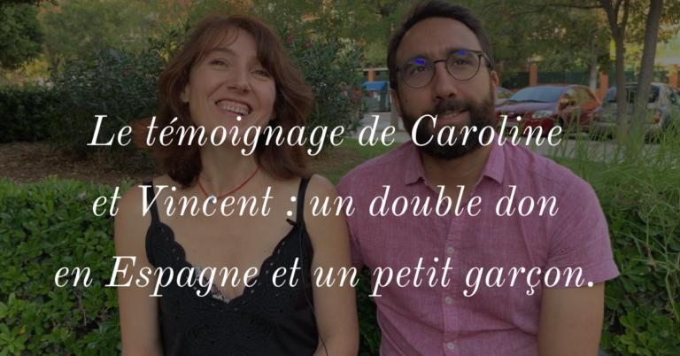 Le témoignage de Caroline et Vincent : un double don en Espagne et un petit garçon