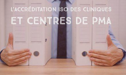 L'accréditation ISO des cliniques et centres de PMA