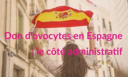 Don d'ovocytes en Espagne : le côté administratif