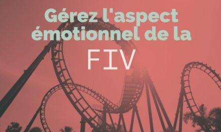 Gérer l'aspect émotionnel de la FIV