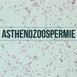 Asthénozoospermie (asthénospermie)
