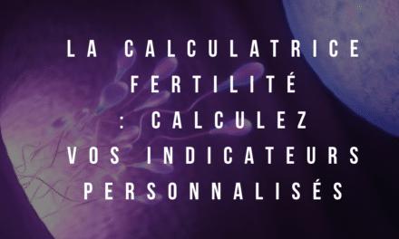 La calculatrice fertilité : vos indicateurs personnalisés