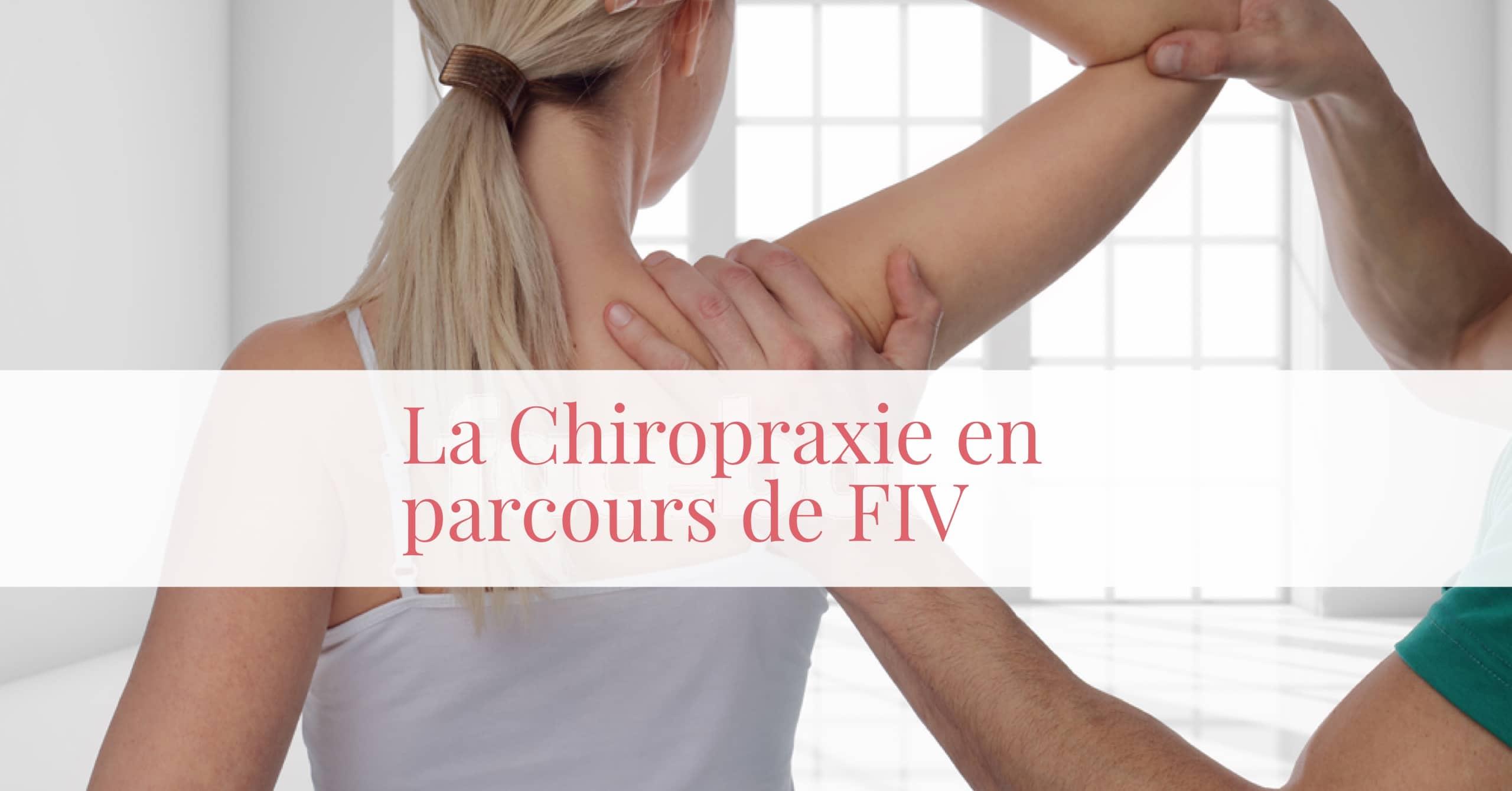 La chiropraxie en parcours de FIV • Fiv.fr