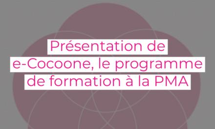 Présentation de e-Cocoone, le programme de formation aux gestes de la PMA
