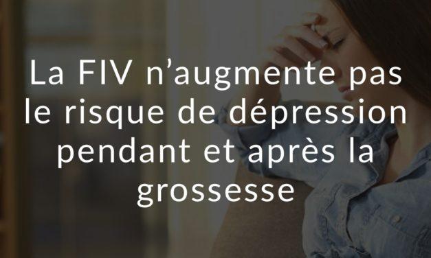 La FIV n'augmente pas le risque de dépression pendant et après la grossesse