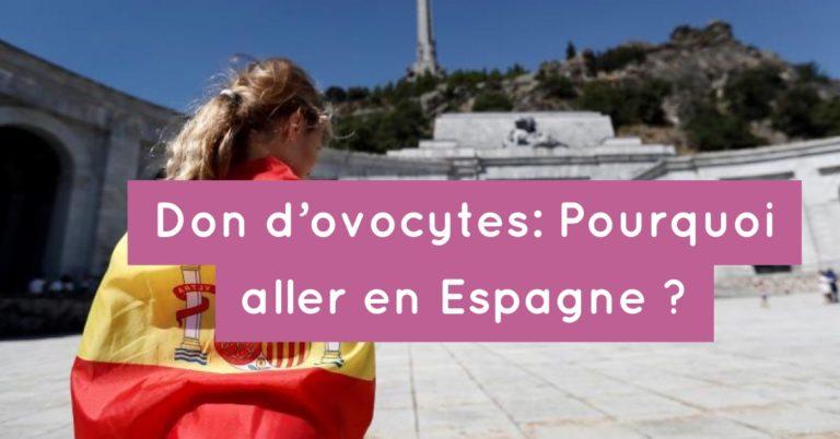 Don d'ovocytes : Pourquoi aller en Espagne ?