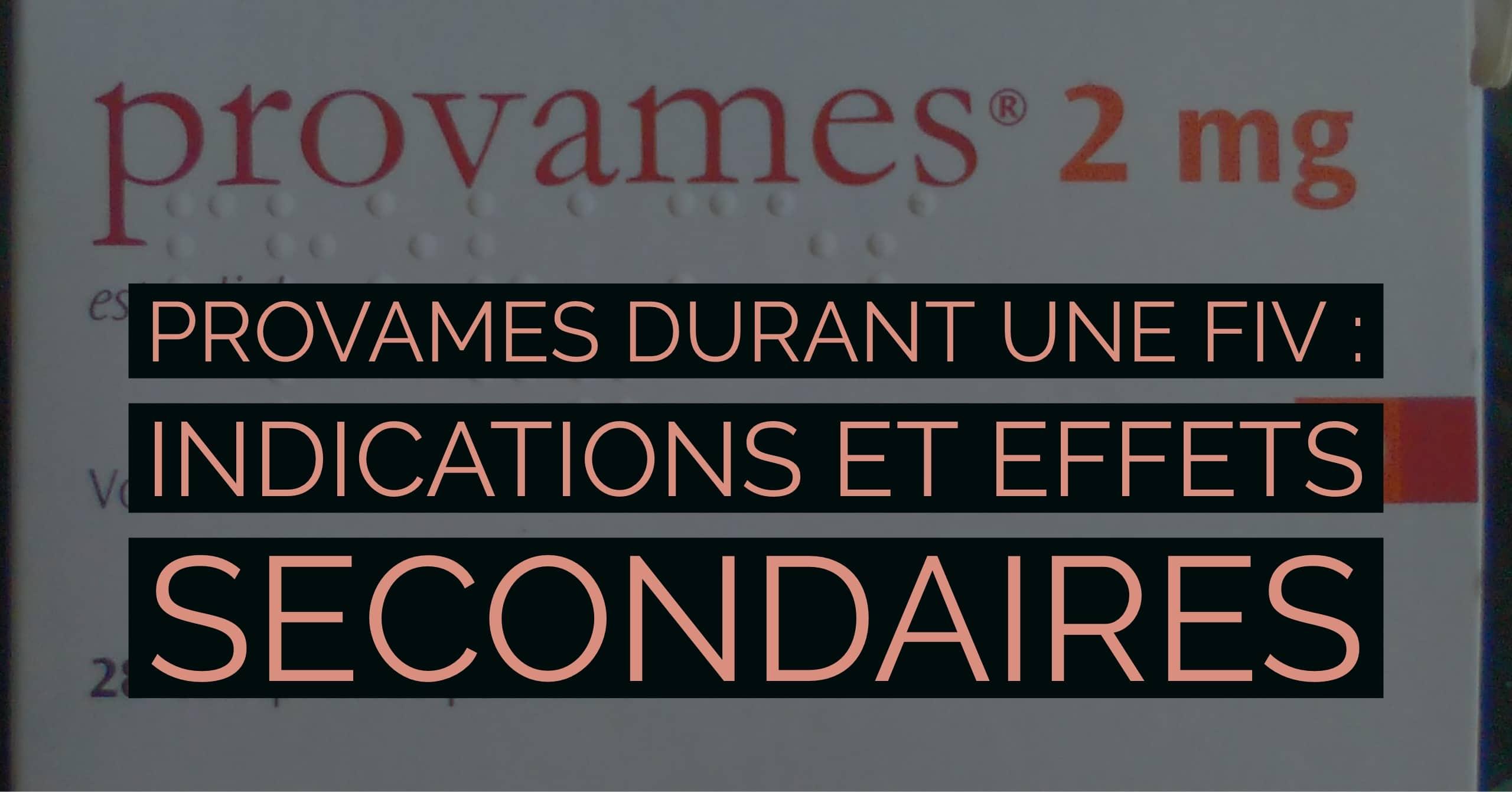 Provames durant une FIV : Indications en effets secondaires • Fiv.fr