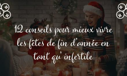 12 conseils pour mieux vivre les fêtes de fin d'année en tant qu'infertile