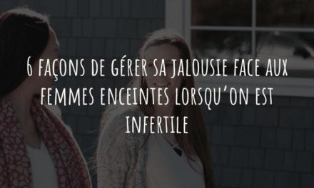 6 façons de gérer sa jalousie face aux femmes enceintes lorsqu'on est infertile