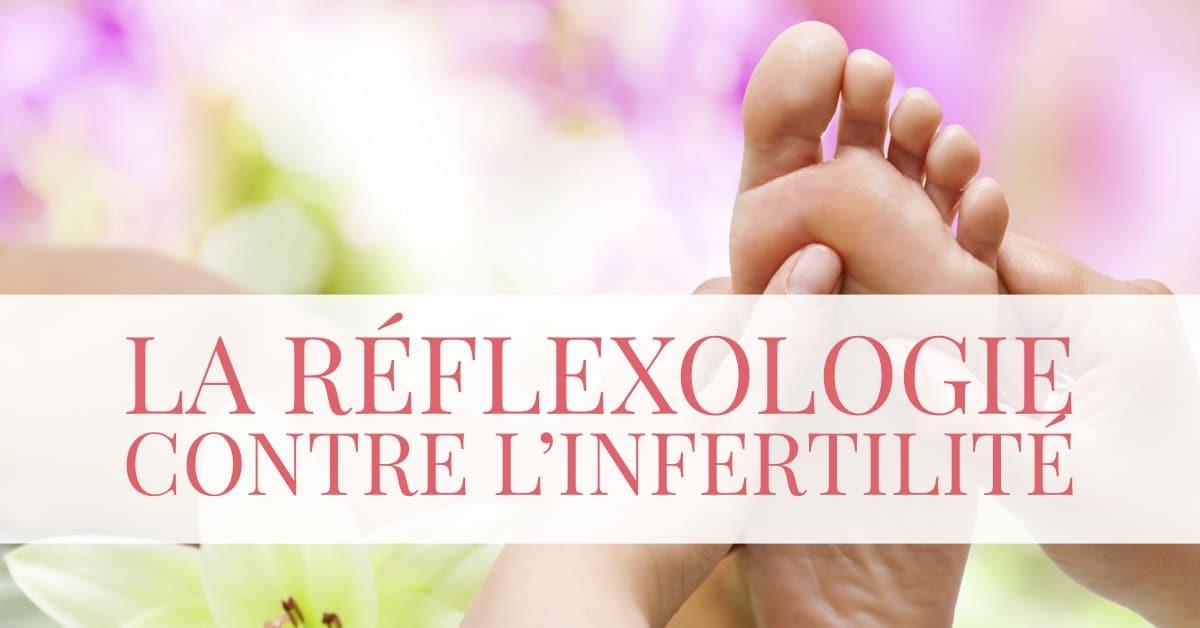 La réflexologie contre l'infertilité • Fiv.fr