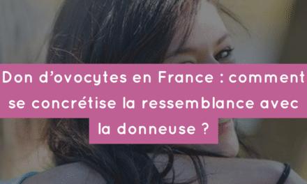 Don d'ovocytes en France : comment se concrétise la ressemblance avec la receveuse ?