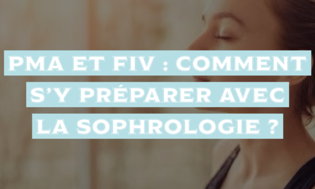 PMA et FIV : Comment s'y préparer avec la sophrologie ?
