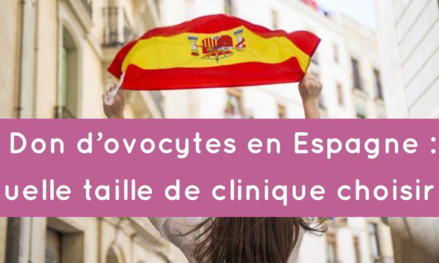 Don d'ovocytes en Espagne : quelle taille de clinique choisir ?