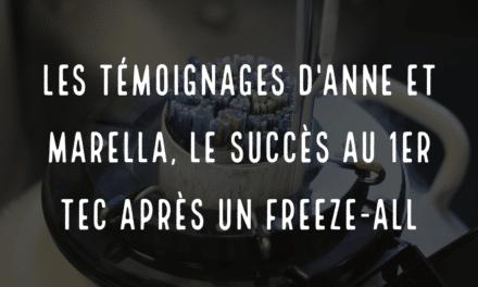 Les témoignages d'Anne et Marella, le succès au 1er TEC après un freeze-all