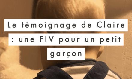 Le témoignage de Claire : une FIV pour un petit garçon