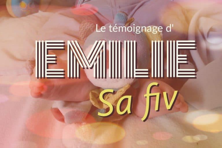 Le témoignage de la FIV d'Emilie