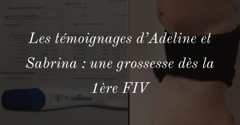 Les témoignages d'Adeline et Sabrina : une grossesse dès la 1ère FIV
