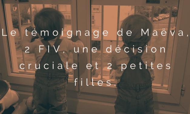 Le témoignage de Maëva, 2 FIV, une décision cruciale et 2 petites filles