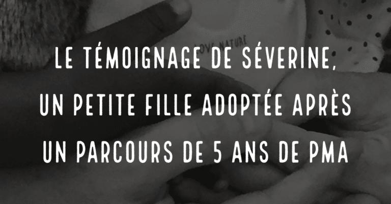 Le témoignage de Séverine : une petite fille adoptée après un parcours de 5 ans de PMA
