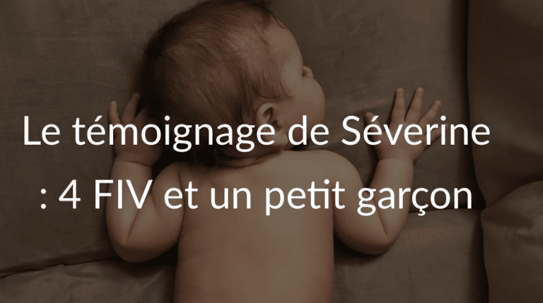 Témoignage de Séverine : 4 FIV pour un petit garçon