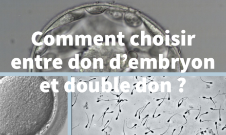 Comment choisir entre don d'embryon et double don ?