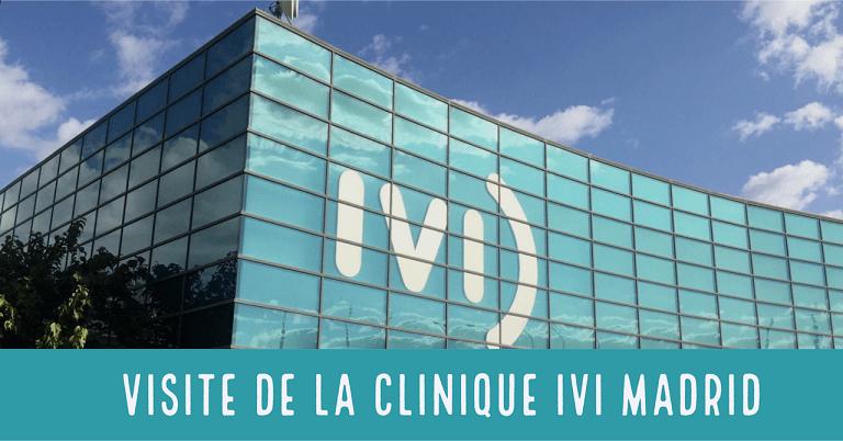 Visite de la clinique de FIV et de don d'ovocytes IVI à Madrid • Fiv.fr
