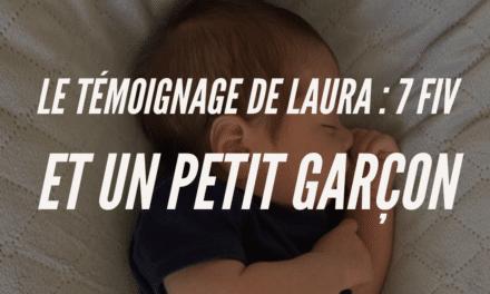Le témoignage de Laura : 7 FIV et un petit garçon